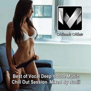 Miranda Music ♦ Best of Vocal Deep House Music Chill Out Session ♦ Mixed By Rudii