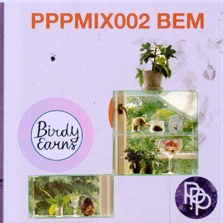 PPP MIX002 - 'BEM' - Birdy Earns