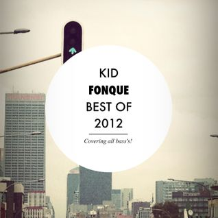 KID FONQUE - BEST OF 2012 - COVERING ALL BASS'S