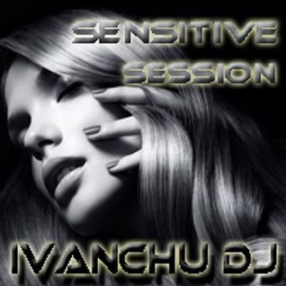 Sensitive Session @ Ivanchu Dj 2011