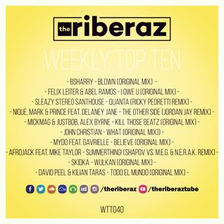 The Riberaz Weekly Top Ten 040