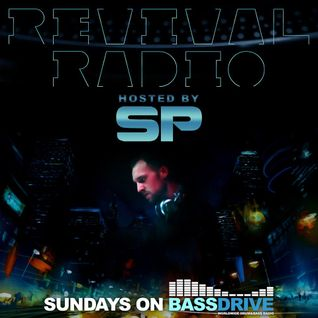Revival Radio June 5th 2016 hosted by SP [Bassdrive Show]