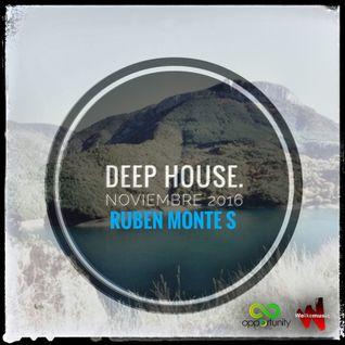 Deep House Nov. 2016 @ Ruben Monte S