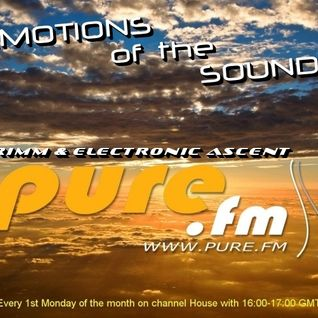 Grimm & Electronic Ascent pres. Emotions of the Sounds #001 on Pure.Fm (USA)   On February