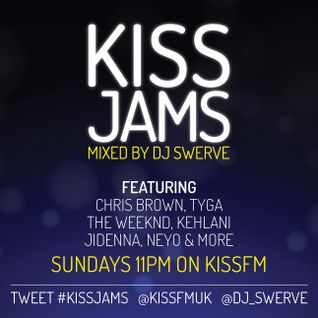 KISS JAMS MIXED BY DJ SWERVE 08AUG15