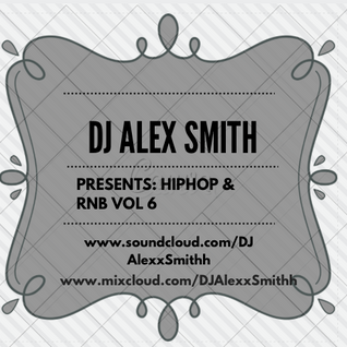 DJ AlexSmith Presents Hiphop & RNB Vol 6