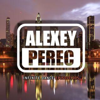 Alexey Perec - Infinite Dance [Episode 005]