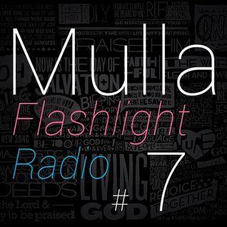 Mulla // Flashlight Radio #7