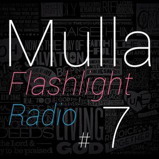 Mulla // Flashlight Radio #7