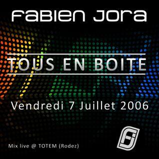 Tous En Boite 07 Juillet 2006 - Mix by Fabien Jora [TOTEM, FM]