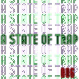 A State Of Trap: Episode 006
