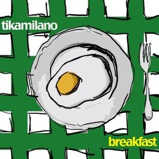 Tika Milano- Breakfast