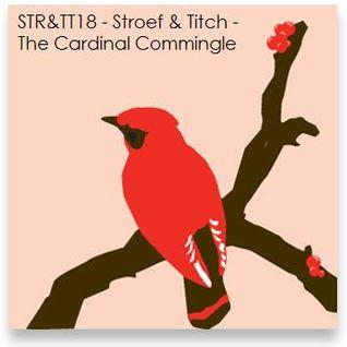 STR&TT18 - Stroef & Titch - The Cardinal Commingle