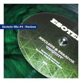 Esoteric Music Mix #4 - Nucleus