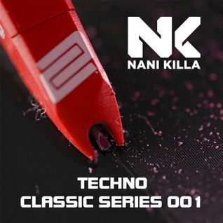 Nani Killa - Techno Classic Series 001