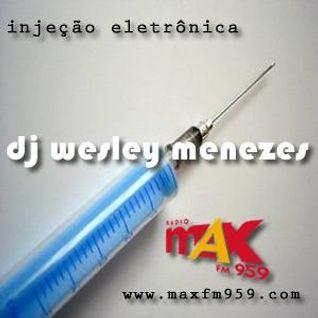 Injeção Eletrônica 4 - 02-12-11 - by Dj Wesley Menezes - MAX FM - 95.9 Mhz - www.maxfm959.com
