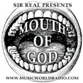 Sir Real presents The Mouth of God on Music World Radio 09/08/12 - Return of the theme...