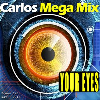 ★Carlos Mega Mix  - YOUR EYES