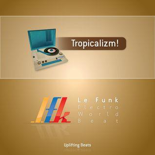 Tropicalizm!!!