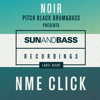 NME Click@ NOIR presents SUN AND BASS RECORDINGS [23.07.2016 | Cabaret Eden Ulm]