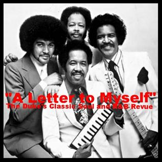 THE DUKE'S CLASSIC SOUL and R&B REVUE | SEPTEMBER 8, 2015 | A LETTER TO MYSELF!