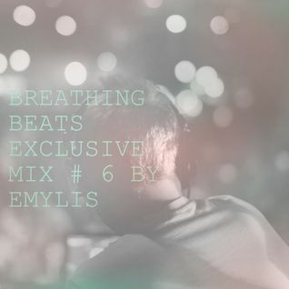 Breathing Beats exclusive mix #6 by Emylis