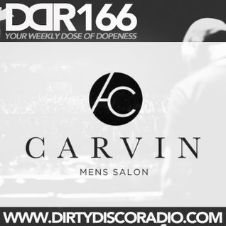 Dirty Disco Radio 166, Hosted by Kono Vidovic - Sponsored by Carvin Mens Salon.