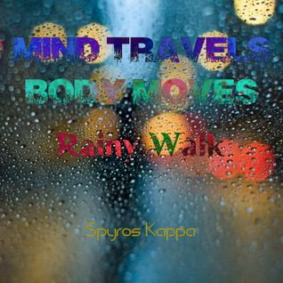 MIND TRAVELS BODY MOVES Rainy Walk