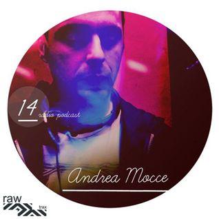 Raw Trax Radio Podcast #14 Andrea Mocce (ITA)