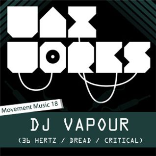 Movement Music 18: DJ VAPOUR (36 Hertz/Dread/Critical) DNB/JUNGLE