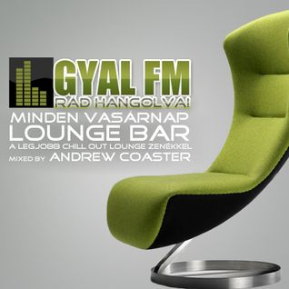 Lounge Bar preview by Andrew Coaster