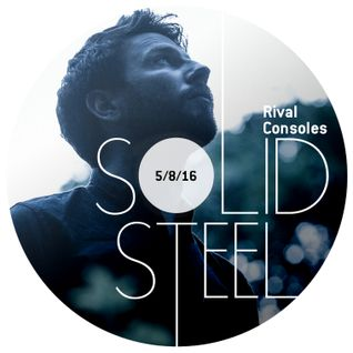 Solid Steel Radio Show 5/8/2016 Hour 1 - Rival Consoles