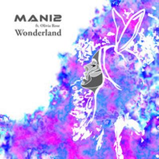 Mani2 - Wonderland Ft. Olivia Rose (Original Mix)