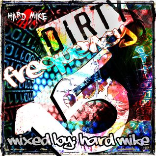 Hard Mike - Dirty Frequency 15