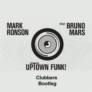 Mark Ronson ft Bruno Mars - Uptown Funk (Clubbers Bootleg)