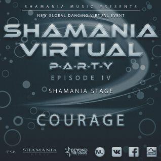Courage - Shamania Virtual Party IV  ( #Shamania Stage )