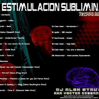 Dj Alex Strunz @ LA ESTIMULACION SUBLIMINAL - DJ SET TECHNO PROMO - 22-07- 2015