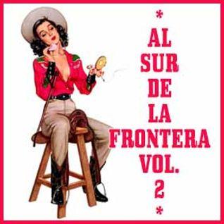 Al Sur De La Frontera Vol.2