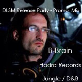 DLSM Release Party - B-Brain (Hadra Records) Jungle and D&B Promo Mix