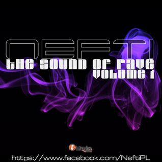 Nefti - The Sound Of Rave Volume 1