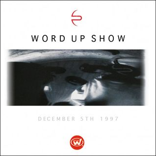 Word Up Show - Dec. 5th, 1997 - feat. Madlib & Declaime. Hosted by Warren Peace, Pizzo, Mr. Bob