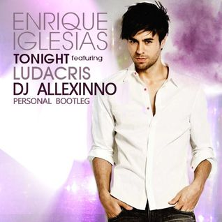 Enrique Iglesias - Tonight (I'm Fucking You)(Allexinno Personal Bootleg)