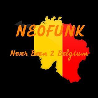 """NeoFunk """"Never Been 2 Belgium"""""""