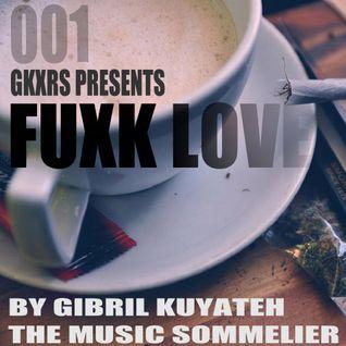 DJ Gibril Kuyateh - FUXK LOVE 001
