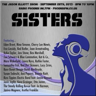 The Jason Elliott Show - The Sisters Edition - All songs performed by women-fronted acts. 28.09.13