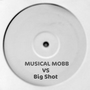 Musical Mobb VS Big Shot