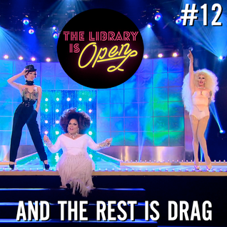 #12 And The Rest Is Drag