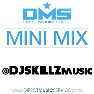 DMS MINI MIX WEEK #207 @DJSKILLZMUSIC