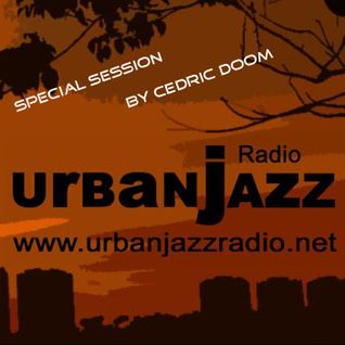 Special Cedric Doom Late Lounge Session - Urban Jazz Radio Broadcast #34:2