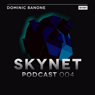 Skynet Podcast 004 with Dominic Banone